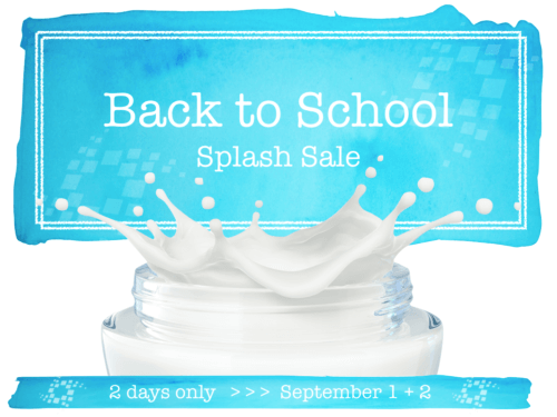 Back to School Splash Sale (PS: Sept 1 + 2 only, get ready!)